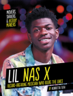 Lil NAS X: Record-Breaking Musician Who Blurs the Lines Cover Image