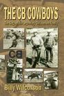 The CB Cowboys: The Saga of the Legendary Christensen Family Cover Image