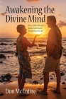 Awakening the Divine Mind: How a Little Old Lady's Radical Spirituality Transformed My Life Cover Image