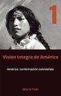 América: Conformación Colonialista: Visión Íntegra de América Tomo 1 Cover Image