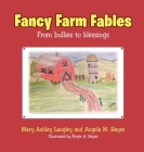 Fancy Farm Fables: From Bullies to Blessings Cover Image
