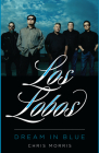 Los Lobos: Dream in Blue (American Music Series) Cover Image