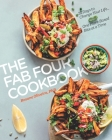 The Fab Four Cookbook: 21 Days to Change Your Life... One Plant-Based Bite at a Time Cover Image