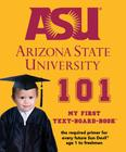 Arizona State University 101 (My First Text-Board-Book) Cover Image