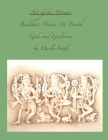 Art of the Divine; Buddhist, Hindu, and Earth Gods and Goddesses Cover Image