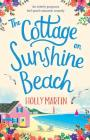 The Cottage on Sunshine Beach: An utterly gorgeous feel good romantic comedy Cover Image
