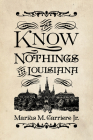 The Know Nothings in Louisiana Cover Image