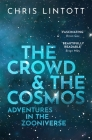 The Crowd and the Cosmos: Adventures in the Zooniverse Cover Image