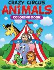 Crazy Circus Animals Coloring Book Cover Image