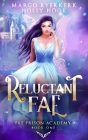 Reluctant Fae (Fae Prison Academy Book One) Cover Image