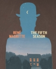 René Magritte: The Fifth Season Cover Image