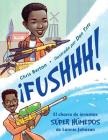 ¡FUSHHH!: El chorro de inventos súper húmedos de Lonnie Johnson Cover Image