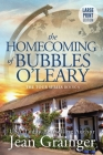 The Homecoming of Bubbles O'Leary: Large Print (Tour #6) Cover Image