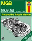 MGB Roadster & GT Coupe 1962 thru 1980 Haynes Repair Manual: 1962 to 1980 Roadster and GT Coupe 1798 CC (110 cu in Engine) (Owners' Workshop Manual) Cover Image