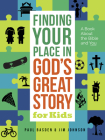 Finding Your Place in God's Great Story for Kids: A Book about the Bible and You Cover Image