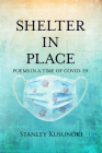 Shelter In Place: Poems in a Time of COVID-19 Cover Image