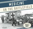 Medicine on the Battlefield (Essential Library of World War I) Cover Image