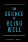 The Science of Being Well (Annotated) Cover Image