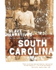 South Carolina Slave Narratives: Slave Narratives from the Federal Writers' Project 1936-1938 Cover Image
