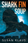 Shark Fin Soup: A Novel (Christian Roberts Series #2) Cover Image