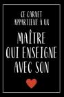 Message De Remerciement: Carnet De Notes - Mon Maître Enseigne Avec Son Coeur - Cadeau Pour Passer Un Message Positif à Son Maître Cover Image