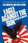 Eagle Against the Sun: The American War with Japan Cover Image