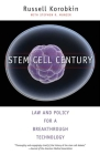 Stem Cell Century: Law and Policy for a Breakthrough Technology Cover Image