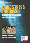 Bone Stress Injuries: Diagnosis, Treatment, and Prevention Cover Image