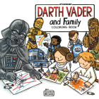 Darth Vader and Family Coloring Book: (Star Wars Book, Coloring Book for Everyone) Cover Image