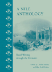 A Nile Anthology: Travel Writing Through the Centuries Cover Image