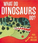 What Do Dinosaurs Do? Cover Image