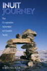 Inuit Journey: The Co-operative Adventure in Canada's North Cover Image