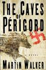 The Caves of Perigord: A Novel Cover Image