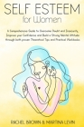 Self Esteem for Women: A Comprehensive Guide to Overcome Doubt and Insecurity, Improve your Confidence and Build a Strong Mental Attitude thr Cover Image
