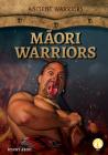 Māori Warriors (Ancient Warriors) Cover Image