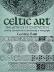 Celtic Art: The Methods of Construction (Dover Art Instruction) Cover Image