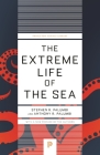 The Extreme Life of the Sea (Princeton Science Library #122) Cover Image