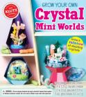 Grow Your Own Crystal Mini WOR Cover Image