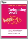 Delegating Work (HBR 20-Minute Manager Series) (20 Minute Manager) Cover Image