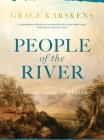 People of the River: Lost Worlds of Early Australia Cover Image