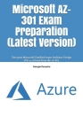 Microsoft AZ-301 Exam Preparation (Latest Version): Pass your Microsoft Certified Azure Architect Design (AZ-301) Exam from the 1st Try. Cover Image