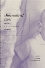 Surrendered Child: A Birth Mother's Journey (Association of Writers and Writing Programs Award for Creati #26) Cover Image