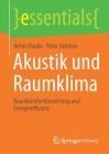 Akustik Und Raumklima: Raumkomfortbewertung Und Energieeffizienz (Essentials) Cover Image