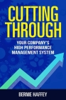 Cutting Through: Your Company's High Performance Management System Cover Image