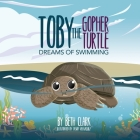 Toby The Gopher Turtle Dreams of Swimming Cover Image