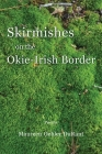 Skirmishes on the Okie-Irish Border Cover Image