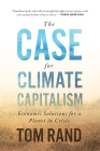 The Case for Climate Capitalism: Economic Solutions for a Planet in Crisis Cover Image