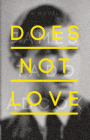 Does Not Love Cover Image