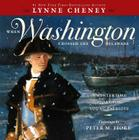 When Washington Crossed the Delaware: A Wintertime Story for Young Patriots Cover Image