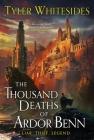 The Thousand Deaths of Ardor Benn (Kingdom of Grit #1) Cover Image